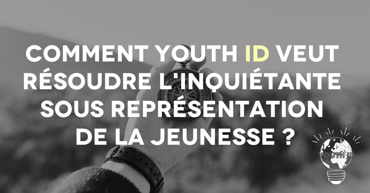 Comment youth ID veut résoudre l'inquiétante sous représentation de la jeunesse ?
