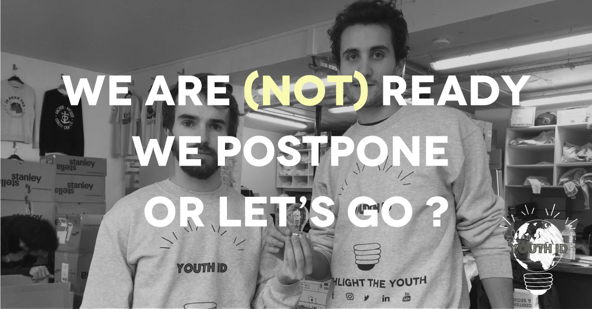 We Are (Not) Ready. We postpone or let's go?