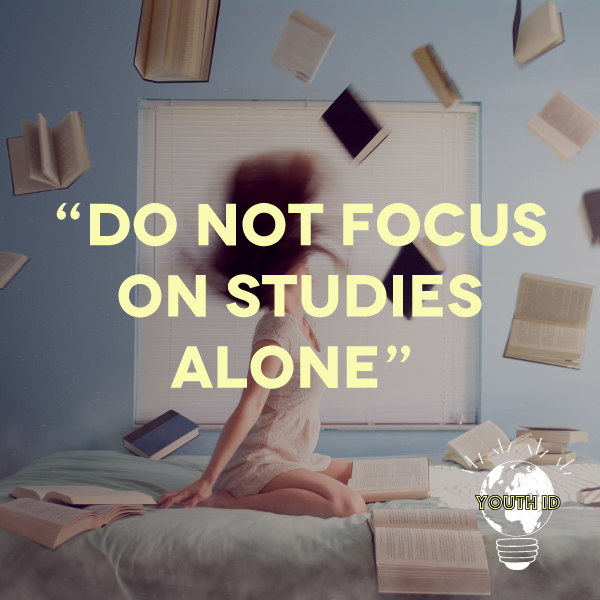 Do not focus on studies alone