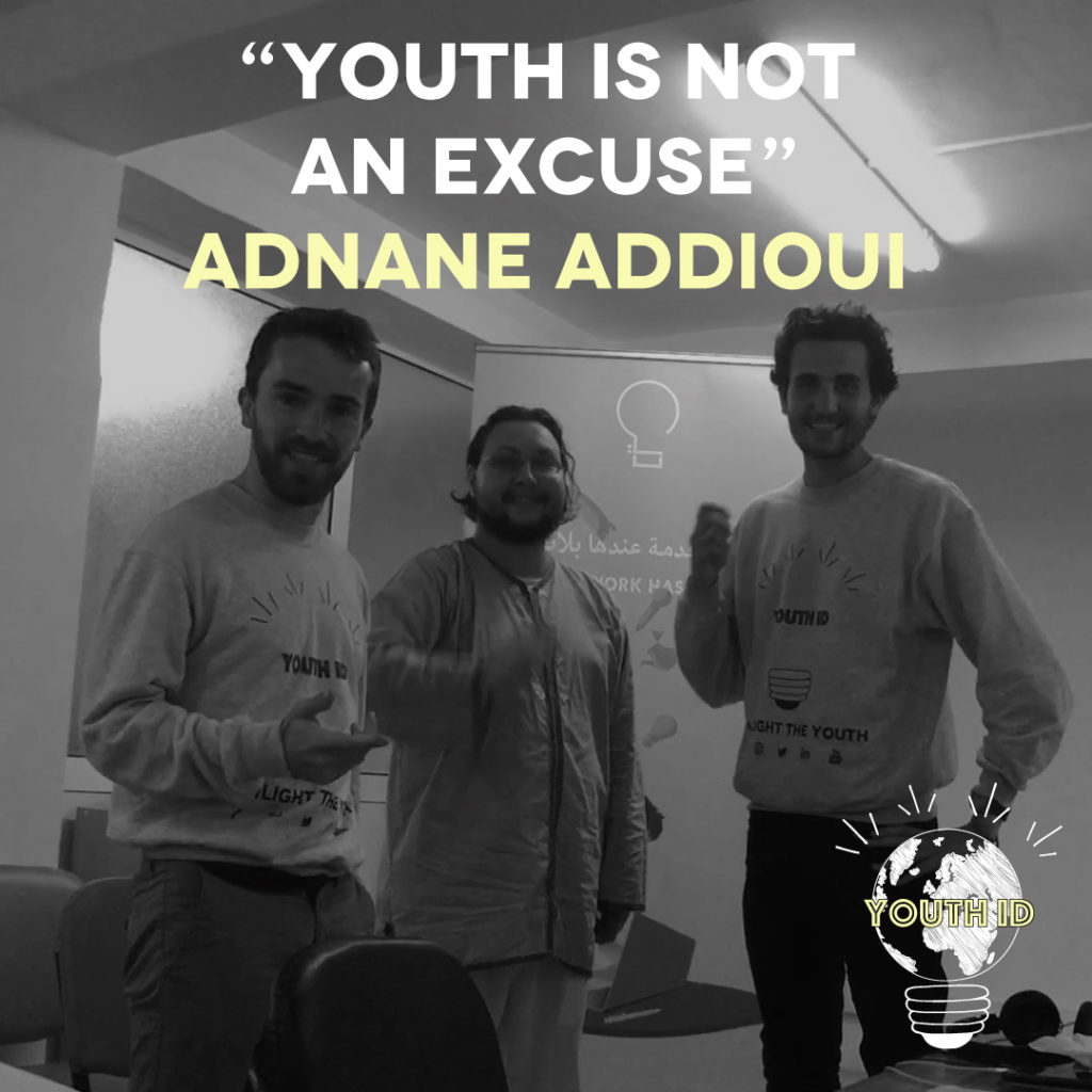 Youth is not an excuse Adnane Addioui
