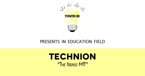 "Technion, ""The Israeli MIT"", institute of technology"