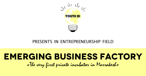 """Infography. Emerging Business Factory, """"the very first incubator in Marrakesh"""", entrepreuneurship"""